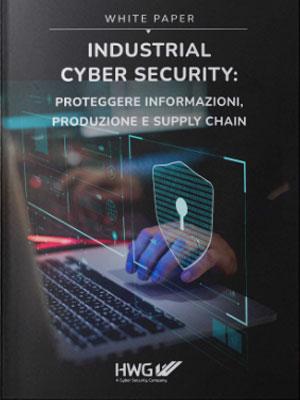 Industrial cyber security: proteggere informazioni, produzione e supply chain